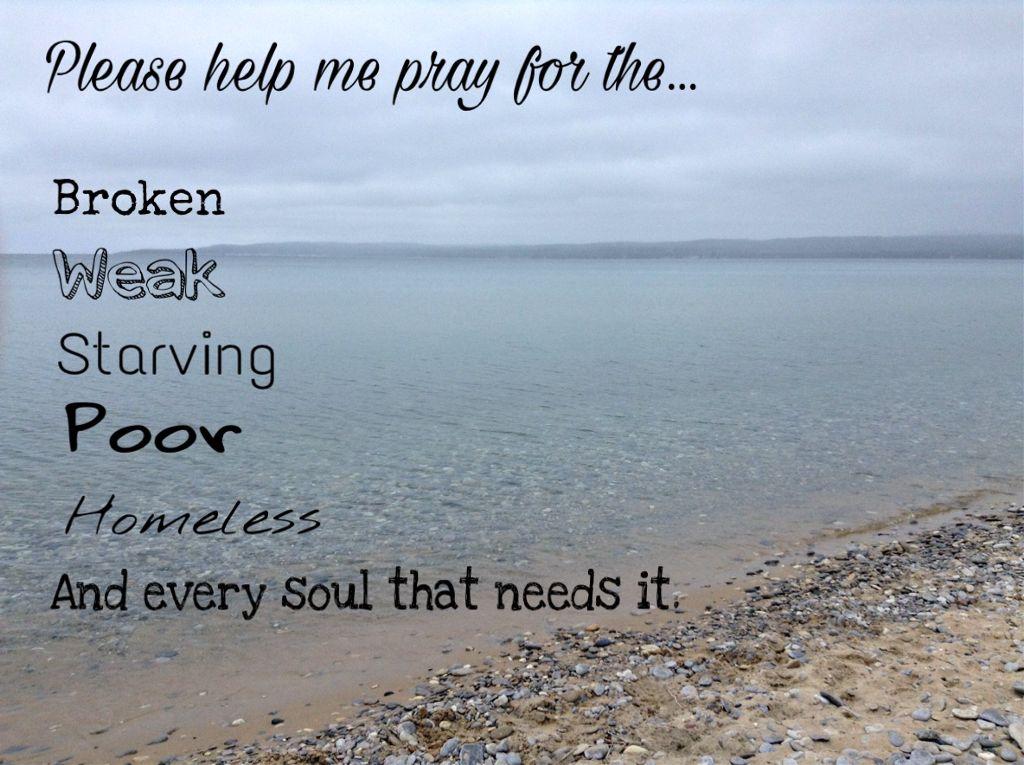 prayer powerofprayer broken weak starving homeless soul