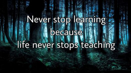 never stop learning neverstop life