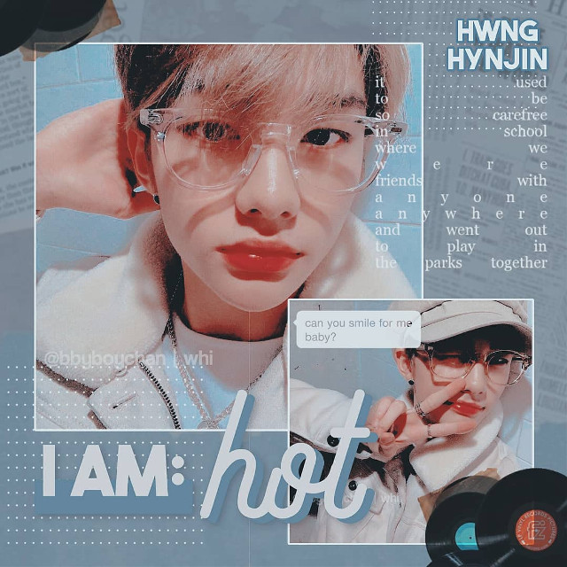 I AM: HOT  —hwang hyunjin •don't claim it as yours •credits to the rightful owners for the resources that i have used