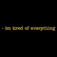 yellow text tired sayings freetoedit