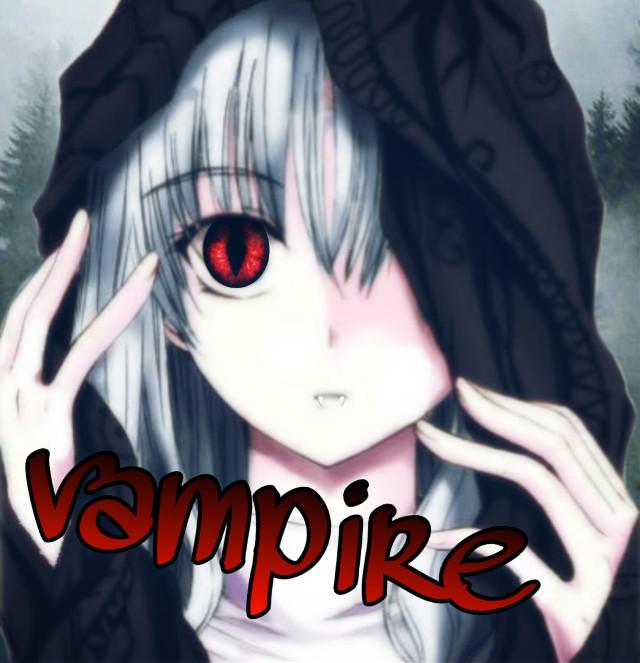 #freetoedit #animegirl #anime #girl #vampire #monster #love #blood #teeth #lol #idk #follow