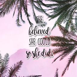 freetoedit quote believe ircpalmtrees palmtrees