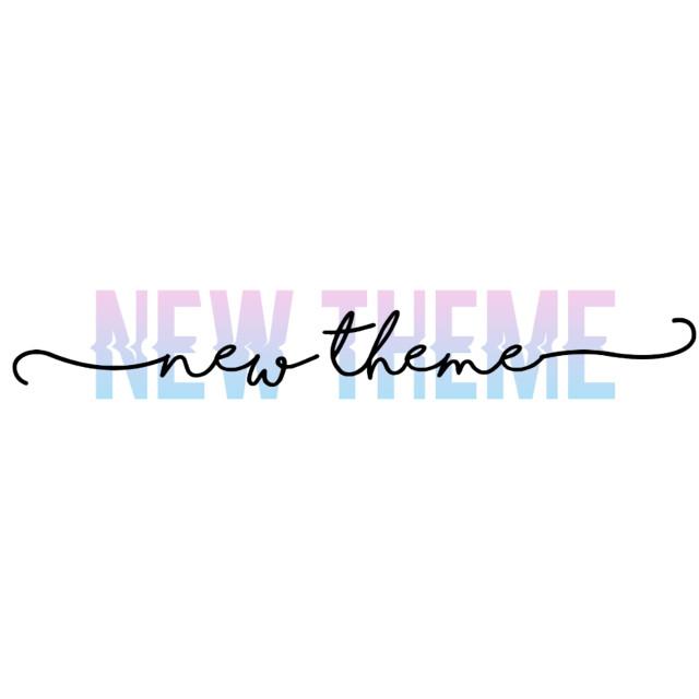 New theme coming.....#freetoedit #newtheme