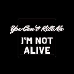 cant kill me im not freetoedit