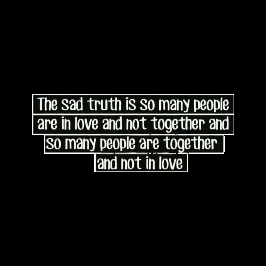 """#цитата #quote #стикер #наклейка #наклейкисцитатами  #madinn  Перевод:—""""Грустная правда: так много людей влюблены и не вместе. И так много людей вместе, но не влюблены."""""""