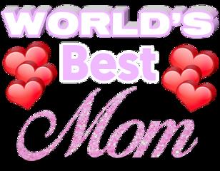 mom mother world best world'sbestmom freetoedit
