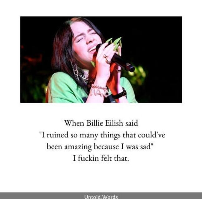 Yess i felt that😒  #billieeilish #quote