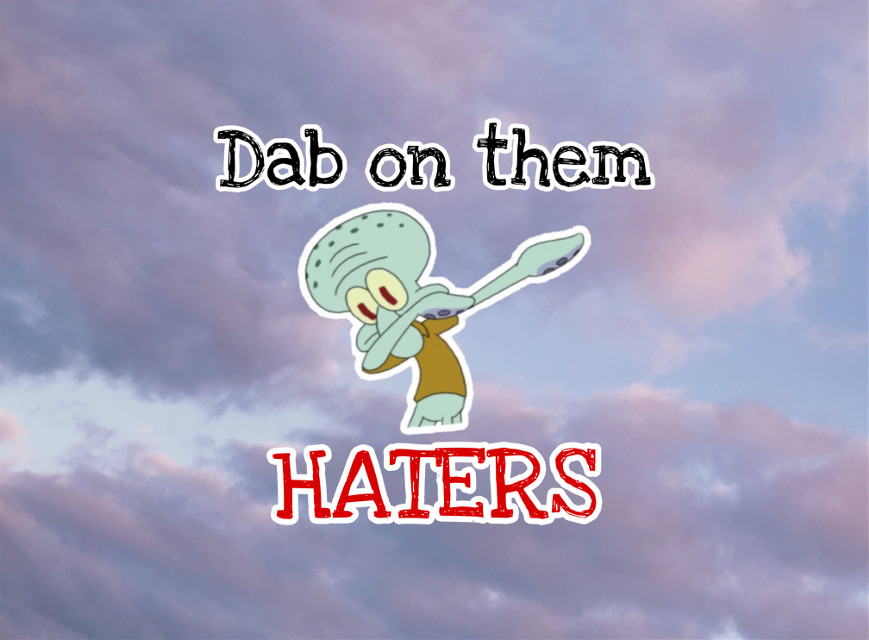 Dab on them haters Squidward #freetoedit #funny