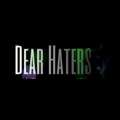 dear haters dearhaters hate attitude freetoedit
