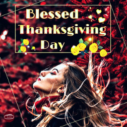 thanks thanksgivingday thanksgiving blessed freetoedit ircautumnvibes autumnvibes