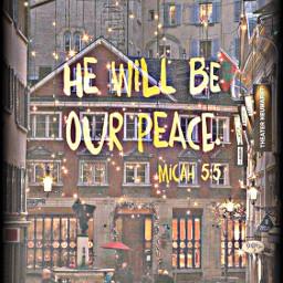 freetoedit text quotesandsayings hewillbeourpeace bibleverse