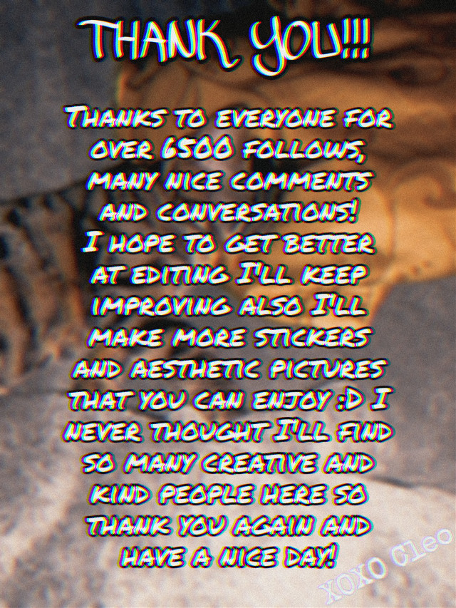 Thank you! 💕 Maybe for some people 6500 isn't much but I never thought I'll get this far 🖤 People here are so inspiring and motivating 💜 And also if you have some ideas what kind of edits, pictures or stcikers you would like to see from me, feel free to share with me and I'll do my best #thank #you #thankyou #ty #merci #dziękuję #danke #love #art #edit #edits #aesthetic #text #artsy #editor #artist #sweet #lovely  #freetoedit #picsart #pics #art #amazing #kind #people