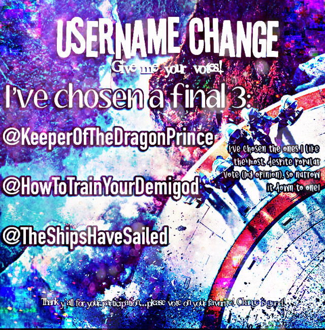😁| Username Change Final 3! 😜| Vote on your favorite! 😘| Narrow it down to one!   I'm starting a tag list!    The Categories are: 🧡 Tributes, 🖤Divergents, 💙Demigods, 💜Dragons, 🤎Keepers, ❤️Heroes, and 💛Bookworms!  Comment '💩' to be added, and add the emoji of the Category you want to join!  🧡TRIBUTES @fangirl_academy  🖤DIVERGENTS @fangirl_academy   💙DEMIGODS @hawaiian_kat33  @fangirl_academy  💜DRAGONS @hopeful_editor14 @hawaiian_kat33 @kotlc_httyd4life5147 @fangirl_academy  🤎KEEPERS @hopeful_editor14 @kotlc_httyd4life5147  @fangirl_academy  ❤️HEROES @hollyrogers7  @hawaiian_kat33 @fangirl_academy  💛BOOKWORMS @hawaiian_kat33 @hopeful_editor14 @fangirl_academy  #usernamechange #embracechange #fangirlproblems #fangirl #changeisgood #hashtag #usernames
