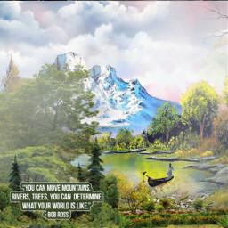 freetoedit bobross quotes art mountains scenicview scenery ecthejoyofbobross