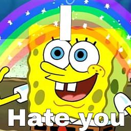 ihateyou hate spongebobmeme spongebobsquarepants spongebob