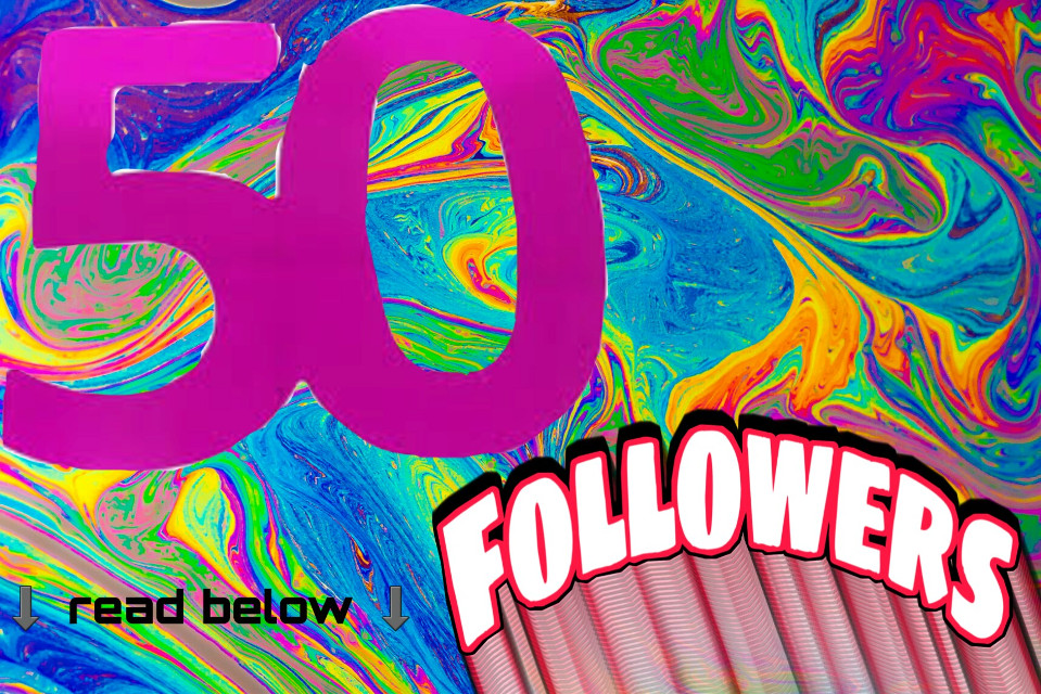 .・゜-: ✧ :-50 followers-: ✧ :-゜・.  Give me ideas for a 50 (technically 51) followers special in the comments!   #50followers