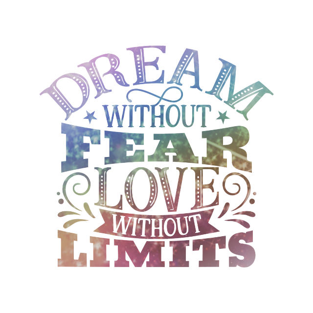 #quote #saying #dream #love #motivational #inspirational #fearless #nofear #limitless #png