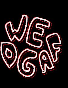 we dgaf dont give a freetoedit