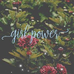 flowers girlpower thefutureisfemale feminist freetoedit