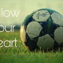 freetoedit soccerlife followyourheart