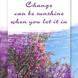 change sunshine letitin doitforyou goodlife