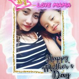 freetoedit mothersday myloves rcmothersday