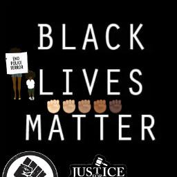 blm blacklivesmatter nopeacenojustice freetoedit