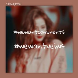wewantcomments wewantviews freetoedit