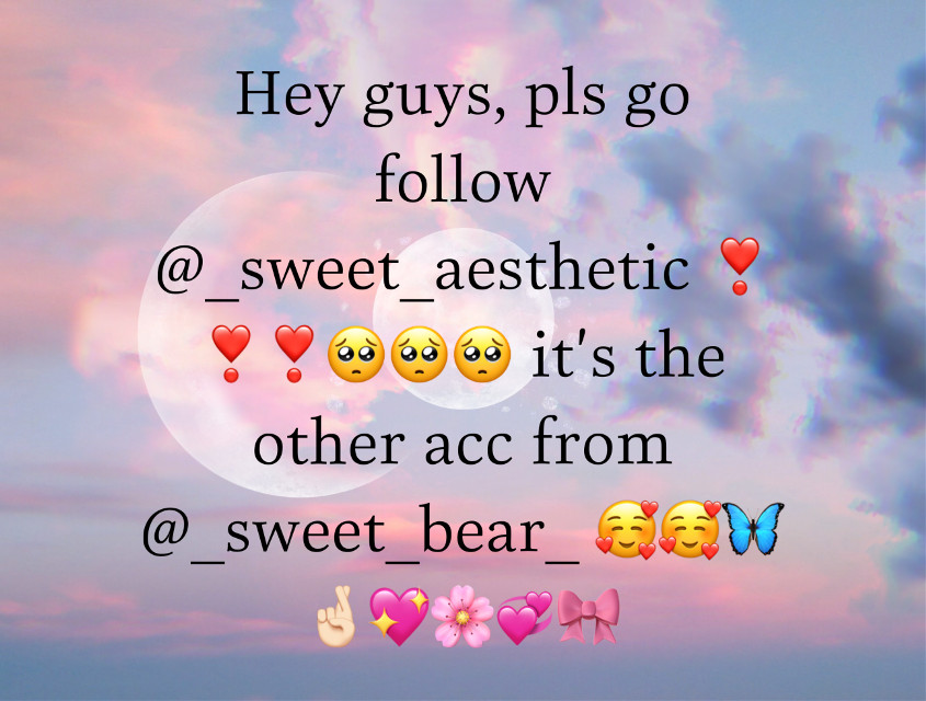 hey guys, pls go follow @_sweet_aesthetic 🥺🥺❣️❣️ it's the other acc from @_sweet_bear_ 🥰🥰🥺🤞🏻❣️ and she's my sweet angeeel 👼🏼👼🏼👼🏼🧸💌 and the beeest grl eveeerrr🤞🏻🤞🏻💍💍💭❤️ #freetoedit