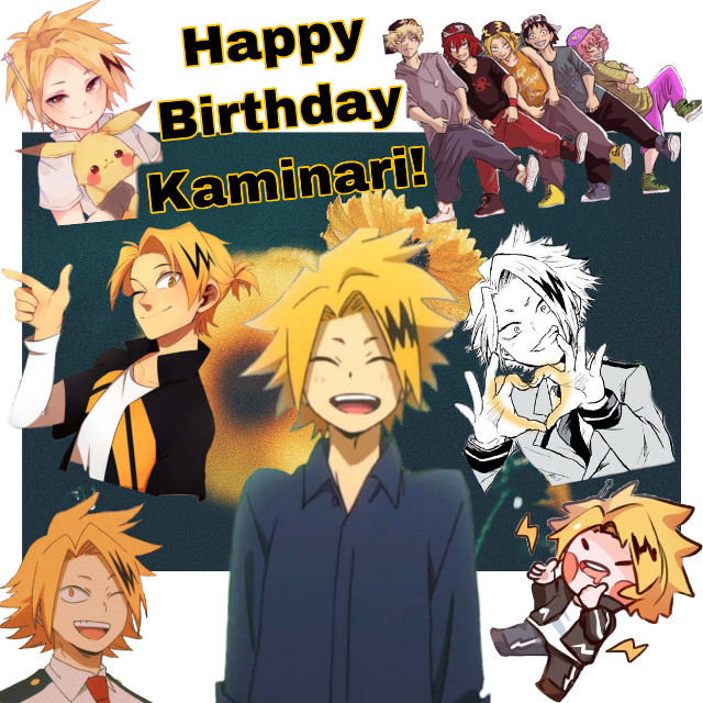 Happy Birthday Kaminari, Denki! 💛 One of my closest friends thats not in the Dekusquad. Hope you have a good birthday and summer 🙂 #freetoedit