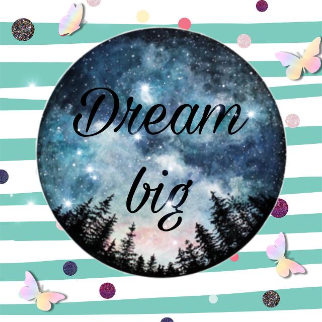 #freetoedit #dreambig #plslikethis #makeyousmile