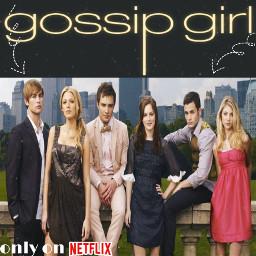 gowatch gossip gossipgirl netflix tv freetoedit