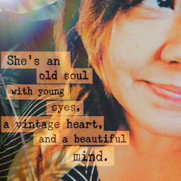 shewas oldsoul young eyes vintageheart beautifulmind caligirl nomakeup braidedhair smileeveryday mood seeme shine love mymind myeye bchez photography edit freetoedit