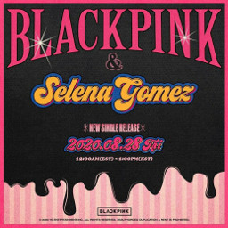 blackpink selenagomez