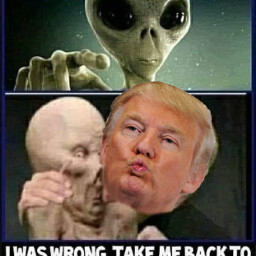 freetoedit meme trump kissing lol funny alien text quotesandsayings ship ufo leaders iwaswrong