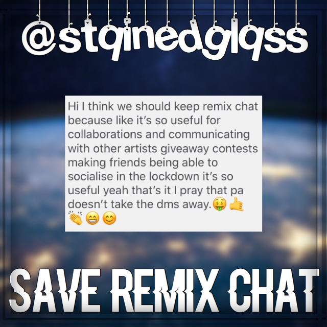 Repost to join the taglist. This account will be posting updates on the removal of the remix chat and doing rant posts. Dm me if you want a rant post on my page. I will be tagging Picsart in each post. You can also request to go anonymous. Also, sorry if you don't show up on my taglist right away, I'm getting a ton of notifications and its hard to find all those who reposted, but I will try to get you on there nonetheless. Sign a petition at https://www.change.org/p/picsart-save-remix-chats-on-picsart?redirect=false.   @stqinedglqss @picsart @picsart @picsart #saveremixchat   Tags: @ac7325 @nct_119_dream- @shutyourquackson @jace_my_everything @xlaufxyx @oddly_ecliptic @saltylittlefish @smileyjeongin @lxttlcrcmxngton- @nemuffie @thesxance @serpent-rp @_criminal_minds_ @astrcwrlds @yoyo_1direction @-mysteri0us- @xx_bnha-fander_xx @fqirydixie- @ac7325 @-sweetjoonie- @_tommothetease_ @sunshinexvibes @strip4taleyah @bcywithluv @diorxangelz @galaxy_edits__ @swccthoney-  @____sqcxst-c @lennon132 @your_mama_is_gei @choerrychaeluv @stvrlight- @lcvely_outlines @pepsi_chan @savetheremixchat @afterglow_swiftie @idunnoq @enuioa- @sleepyniche- @93minyoongisuga @whcniwqsoldcr @longlivejahseh18 @mischief_lqki @queenxkisses @blqshing @astroangcl @tiny_kiri @clearglcss @_crxbxby_ @sanaspace_yt @fvndi @fqirycharli- @royale_highboy @c_h_a_r_a @evphoria- @coconuxgranqe @gracecupid- @titqn- @strip4taleyah @fqirydixie- @shortiequeen825 @enchantedxforest @arianaqueen_ @feqrless-  @the_into_madness @niches_byleaf @-boxysmiletae-  @strawberries_basket @finnswqter @bangtansur @millie_bruh_official  @han_support_bot @kimwonderland @mi_am0r @yeonfused @mariacarrilho5 @ttimttam @-diorbqlm @pqlaroid @jisungsupportbot_ @bubbly_bleep @girlykatt @-awhbinnie @xcncoxeditzx @dancingintheraine @onlydreaming @awhbubbly-  @liqux @hina_my_baby @sarawhiz @gaybestfriend_ @ahsya-99 @liqux @klqxs @kewlriley @kyle_reagen @darnstreaks @midget412 @hxtelbellamuerte- @_my_future_ @space_girl_1 @cherryfuhl-nichee @f