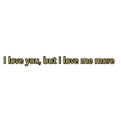 sticker freetoedit quote quotes iloveyou i love you but me more quotesoftheday
