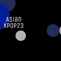 aracelykpop24 asiankpop23 edits