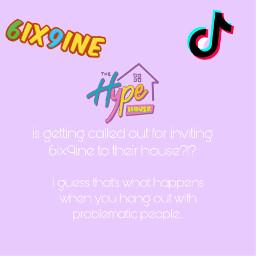 hype hypehouse tiktok shade tiktokers house drama 6ix9ine problematic