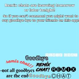 goodbyeremixchat remixchat freetoedit
