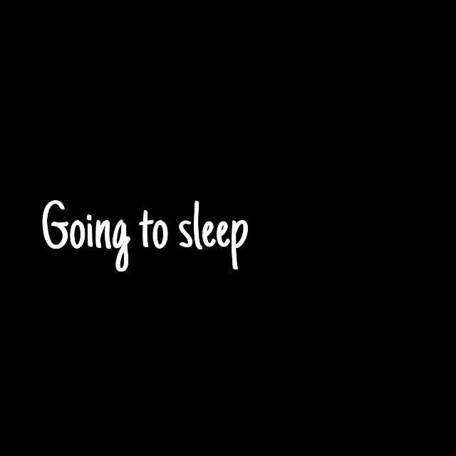 Goning to sleep ✌😌