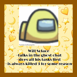 willsolace is yellow and he likes to do medbay tasks in amongus freetoedit