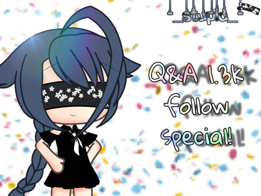 ~𝓑𝓸𝓷𝓳𝓸𝓾𝓻~   Ahh! Thank you guys so so so so so so so so so so so so so so so so so so so so much more 1.3k! (1300) followers! I love you all!😊❤️💕 Anyway, for the special I'll be doing Q&A. This was actually supposed to be for 1.5k but I seriously couldn't wait and be bothered to do my special after every 500 followers :')  Ask me anything you'd like. Just don't ask my... age, where I live, what school I go to, phone number etc. If any questions like that are asked, I will ignore it and not answer. If I don't answer your question then that means that I don't like the question, too personal, extremely weird question idk, question that gows through my history- I won't answer that.  You can ask multipule questions! I don't care how many you ask me! Just enjoy the Q&A! 😱👀✨❤️😊🤧   𝕿𝖆𝖌𝖘🏷 @br0ken_heartzz @akward_gacha @rainingbubbles @-pxnk_bixch- @1van_ @mercedesfoto @-_nova_bear_- @asridya @jxst_dxrkpixie @-_honestly_- @a_cutepeach @sp4d3_ @_pixieee_ @-your-local-baddie- @iiamchill @cloudy_unicorn @dino_spills_ya_tea @sophia_painter @sofia.2020.blink @xx_basic_ava_xx @the_lesbienne_girl @-_ayato--chan_- @xxxsour_bxtchxxx @toxic_owo @xcuxp_ @-locally_dumb- @saadteens @xxx_cats-_-vibes_xxx @_-loser-_ @not_-a_-sxftiee @freak___girl @complicated_person @honni_bee @http_-charlie-_ @gacha_uwu_allan @dumbnathan @_theemokitty_ @_av3rage_- @xxcuddlebunnyx @luckycore @hated-deth @_a-s-h-l-e-y_ @ima_depressed_potato @uwu_im_bored @animehuman10 @your-local-mistake @_bloomxrr @xxhxppy_pumpkinxx @sxnflxwer_07 @moonlxght_kitty @____xetaiqox @nellylubelecka @ilysfmeli @lachmolalax@ lachmolalax_ @kinley_bts @bean_pepe @shinobu_jdsdks @sisukicom @anime_sally @lozyerh13 @silent-day-dreamer @xxcutie-cookiexx @-_mad-at-life_- @-_jiwoo_- @broken_tomboy @night_my_love @bread-whxre- @caesiplqjcbxazdc65n @-pickle_the_demon- @silentxfreak @aestheticgachauz @bubblebeans_kyoko @ayanthomas6 @brxken_dreams @charlottqn- @silpuppet  @gacha-teddy-editz  @valerie-san_kawai  @_c-o-1-o-r-s_  @milk-chan400  @