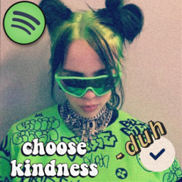 billieeilish choosekindness duh ichoosekindness freetoedit