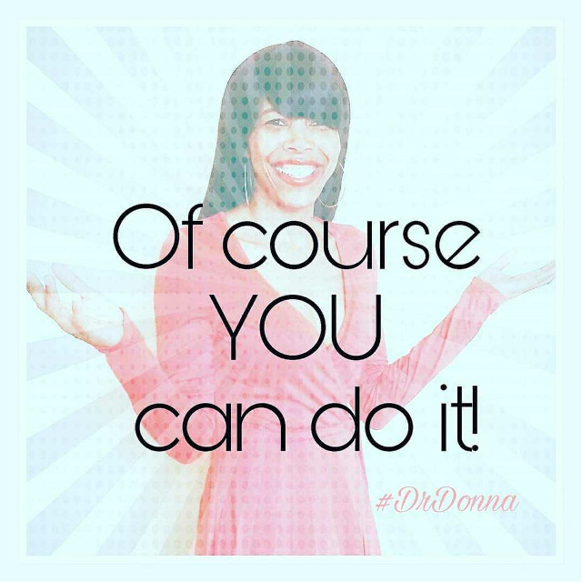 Of Course YOU Can Do It! #youcandoit #facetography #drdonnaquote #graphics #graphtography #realleader #realleaders #realleadership #becomearealleader #bearealleader #theturnaround #theturnarounddoctor #turnaroundeffect #theturnaroundeffect #turnarounddoctor #graphicdesign #drdonna #drdonnathomasrodgers