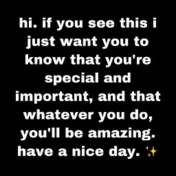 nice message besafe wearamask inspiration special love sendinglove haveagoodday haveaniceday tags idk important you foryou black white yellow sparkle sparkleemoji smile water gacha itried