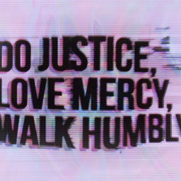 scripture bible justice mercy humbly god glitch edit freetoedit