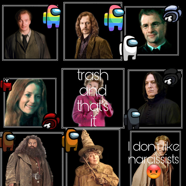 I did part 2😁😀 ⬇️ @emmuccia_08   Remus Lupin- colourful 🏳️‍🌈😉- dead Sirius Black- colourful 🏳️‍🌈😉-dead Dumbridge - Loser, shit, trash➡️🗑 Lockhart- narcissists 😡 Severus Snape- black 🖤☻ - dead Lily Potter- red❤❗- dead James Potter- white☁️🥼🐑- dead Rubeus Hagrid- brown🐂🐻🐎 Pomona Sprout- orange🧡🌱   ⬇️⬇️⬇️⬇️⬇️⬇️⬇️  #rubeushagrid #pomonasprout #severussnape #lilypotter #jamespotter #woflstar #remuslupin #siriusblack #doloresumbridge #gilderoylockhart #amongus #colorful #kolory #red #harrypotter #hogwartsschoolofwitchcraftandwizardry #slytherin #hufflepuff #gryffindor #ravenclaw #trash #dead #part2 #love #freetoedit