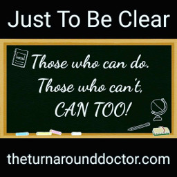 justtobeclear do can ican cant learn youcan drdonnaquote graphics graphtography realleader realleaders realleadership becomearealleader bearealleader theturnaround theturnarounddoctor turnaroundeffect theturnaroundeffect turnarounddoctor graphicdesign drdonna drdonnathomasrodgers