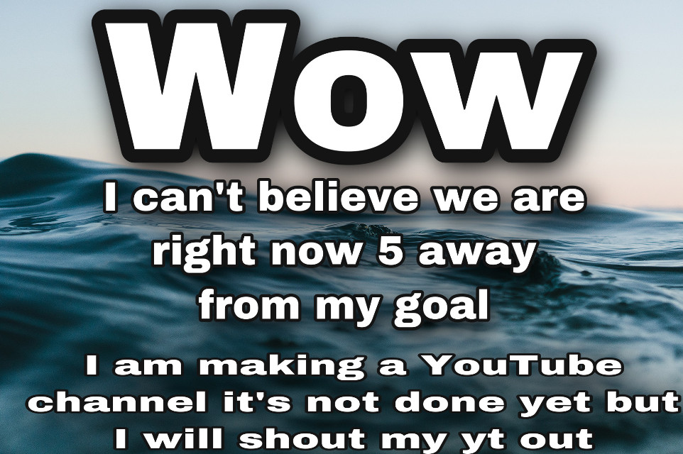 #wow I cant belive how much you guys helped me and I always follow anyone who followes me